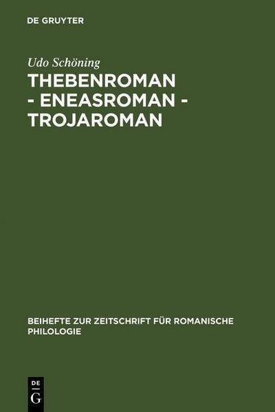 Thebenroman - Eneasroman - Trojaroman