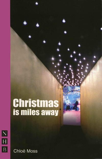 Christmas is Miles Away (NHB Modern Plays)