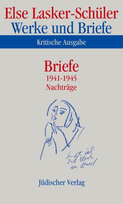 Werke und Briefe. Briefe 1941-1945. Nachträge