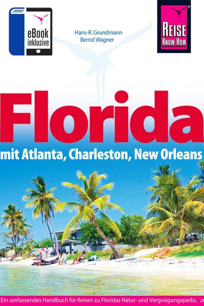 Florida: Mit Atlanta, Charleston, New Orleans (Reise Know How)
