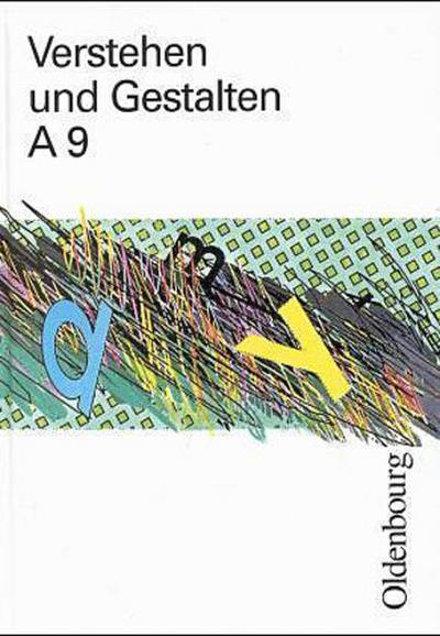 Verstehen und Gestalten. Ausgabe A für Baden-Württemberg. Neu. Sprachbuch für Gymnasien: Verstehen und Gestalten, Ausgabe A, neue Rechtschreibung, Bd.9, 9. Jahrgangsstufe