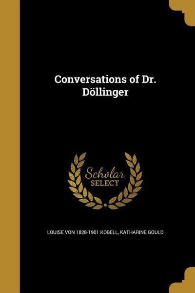 CONVERSATIONS OF DR DOLLINGER