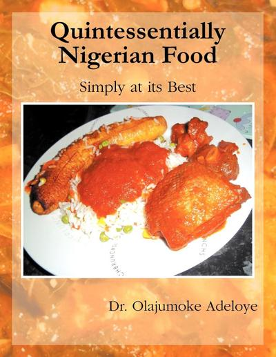 Quintessentially Nigerian Food: Simply at Its Best