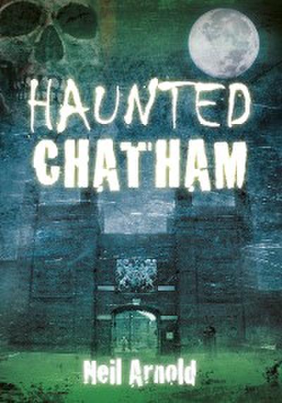 Haunted Chatham