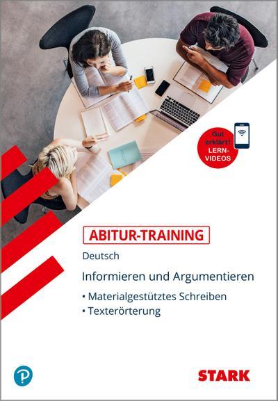 STARK Abitur-Training Deutsch Informieren und Argumentieren: Materialgestütztes Schreiben, Texterörterung