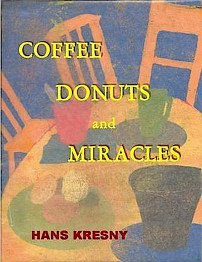 Coffee, Donuts and Miracles