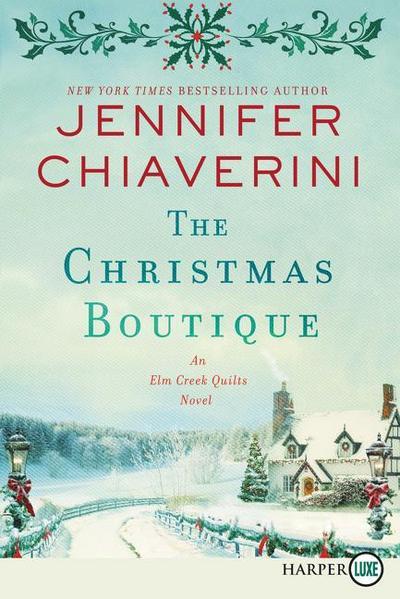 The Christmas Boutique: An ELM Creek Quilts Novel