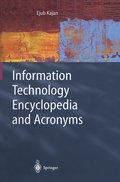 Information Technology Encyclopedia and Acronyms: A Comprehensive Acronym Dic...