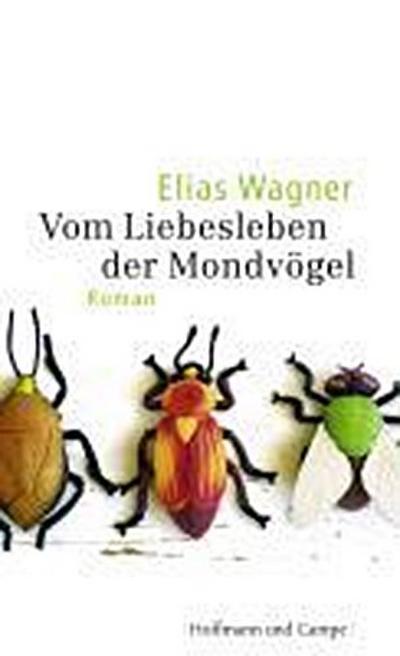 Vom Liebesleben der Mondvögel: Roman (Literatur-Literatur)