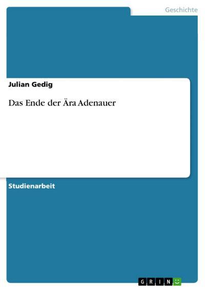 Das Ende der Ära Adenauer