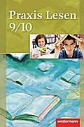 Praxis Lesen 9 / 10. Schülerband. Ausgabe West