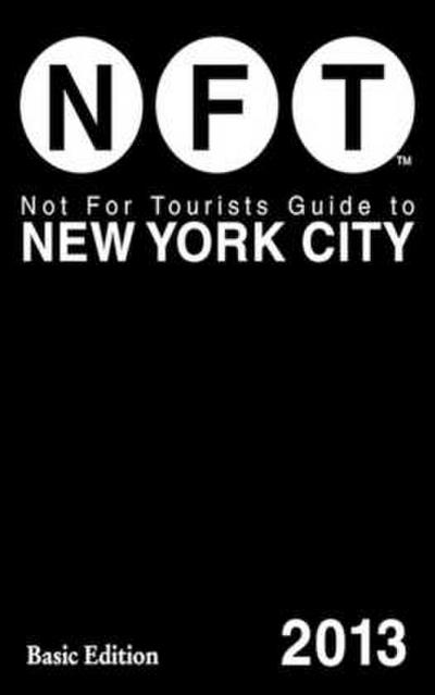 Not for Tourists Guide to New York City 2012