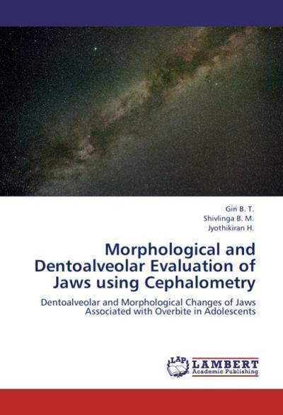 Morphological and Dentoalveolar Evaluation of Jaws using Cephalometry