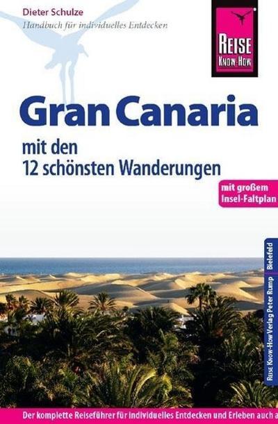 Reise Know-How Gran Canaria mit den zwölf schönsten Wanderungen und Faltplan: Reiseführer für individuelles Entdecken