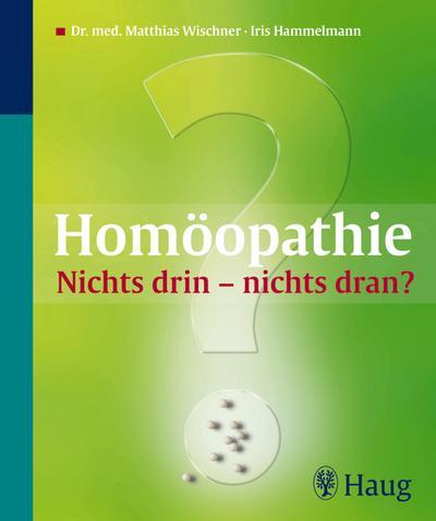 Homöopathie: Nichts drin - nichts dran?