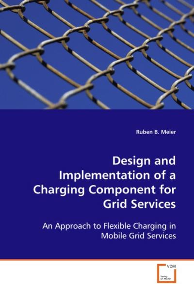 Design and Implementation of a Charging Component forGrid Services
