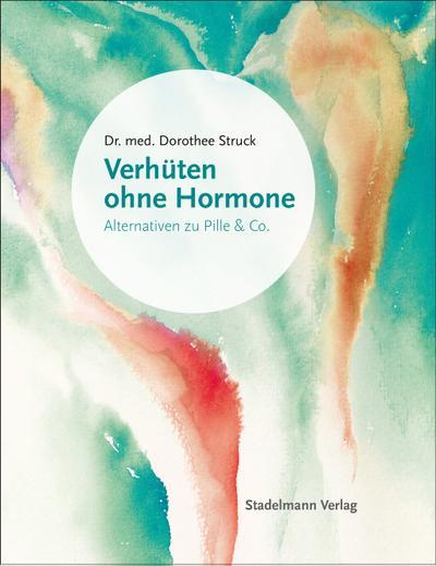 Verhüten ohne Hormone