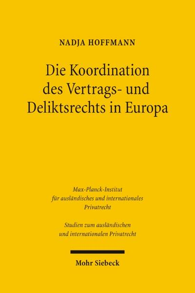 Die Koordination des Vertrags- und Deliktsrechts in Europa