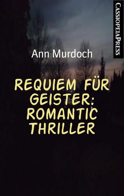 Requiem für Geister: Romantic Thriller