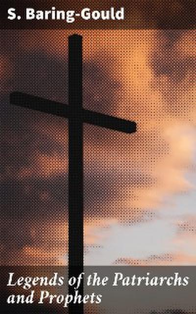 Legends of the Patriarchs and Prophets