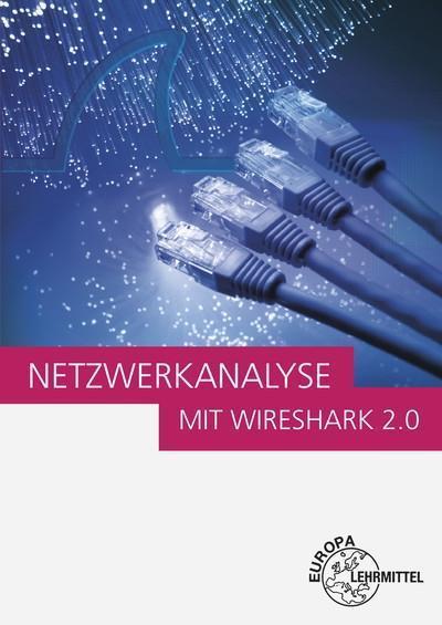 Netzwerkanalyse mit Wireshark 2.0: Einführung in die Protokollanalyse