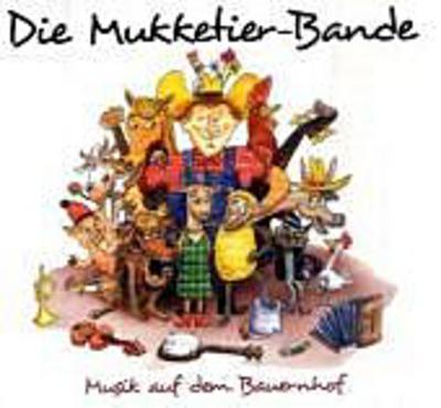 Die Mukketier-Bande, Musik auf dem Bauernhof, 1 Audio-CD m. Bilderbuch