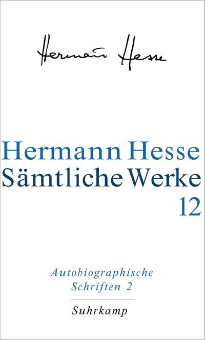 Autobiographische Schriften 2.  Samtliche Werke Bd. 12;