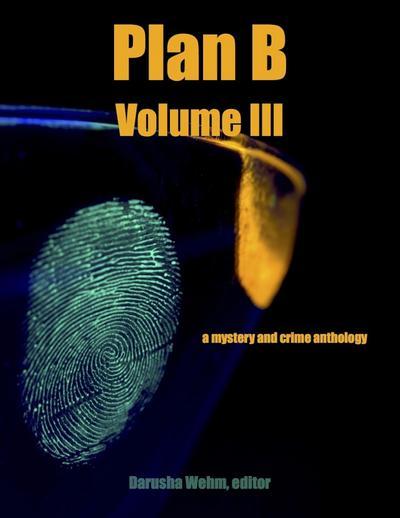 Plan B: Volume III