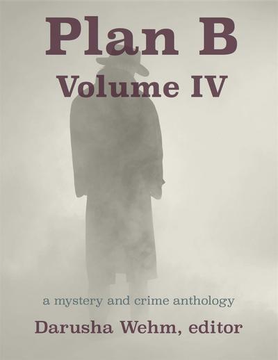 Plan B: Volume IV