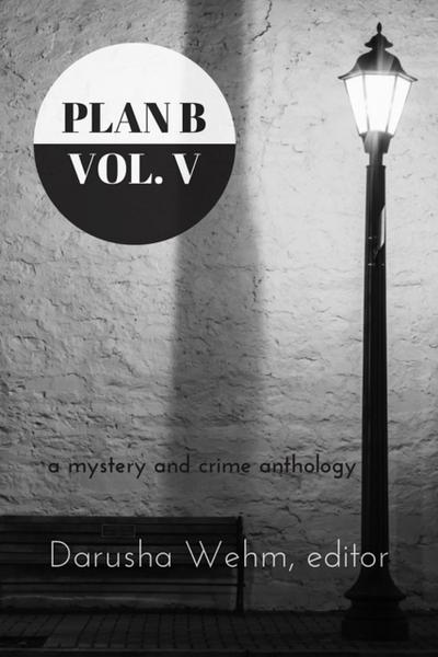 Plan B: Volume V