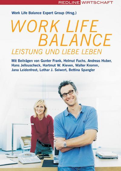 Work Life Balance. Leistung und Liebe leben (Redline Wirtschaft bei ueberreuter)
