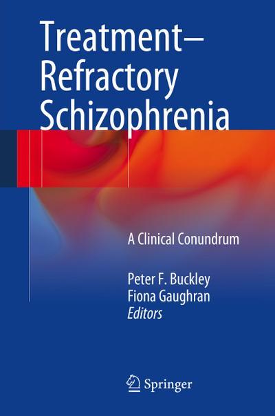 Treatment-Refractory Schizophrenia