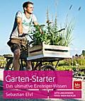 Garten-Starter: Das ultimative Einsteiger-Wis ...