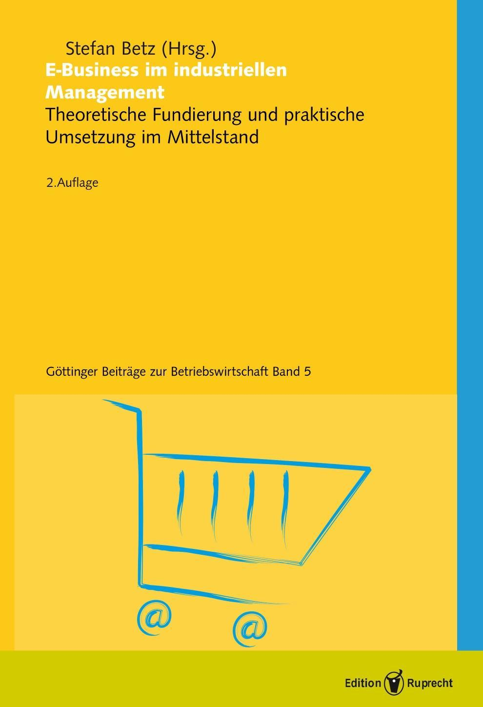 E-Business im industriellen Management ~ Stefan Betz ~  9783897442306
