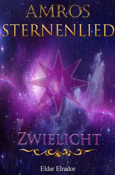 Amros: Sternenlied - Zwielicht