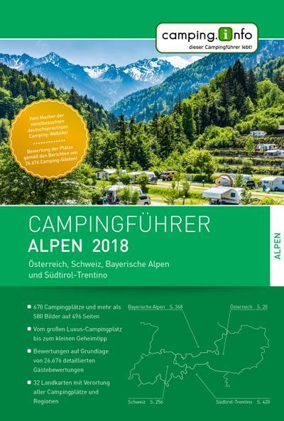 Camping.info Campingführer Alpen 2018: Österreich, Schweiz, Bayerische Alpen und Südtirol-Trentino