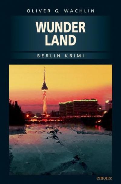 Wunderland   ; Berlin Krimi 2; Deutsch;  -
