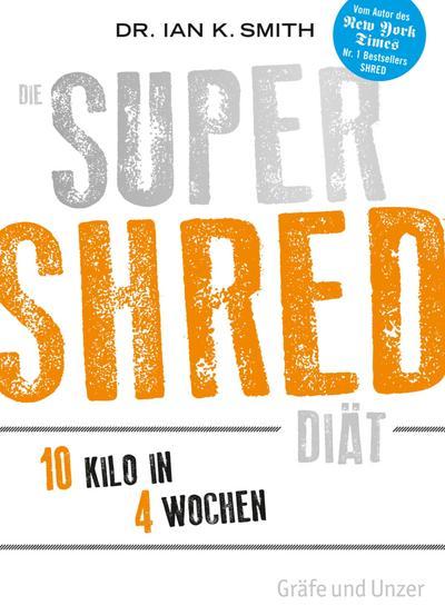 Die SUPER SHRED Diät