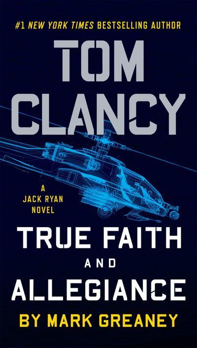 Tom Clancy True Faith and Allegiance (A Jack Ryan Novel, Band 17) - Berkley - Taschenbuch, Englisch, Mark Greaney, ,