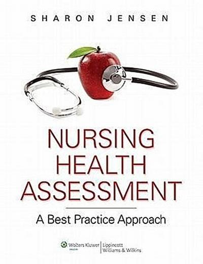 Nursing Health Assessment: A Best Practice Approach [With DVD ROM and Access Code]
