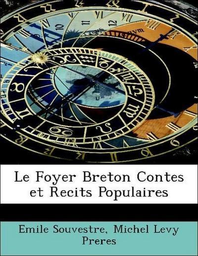 Souvestre, E: Foyer Breton Contes et Recits Populaires