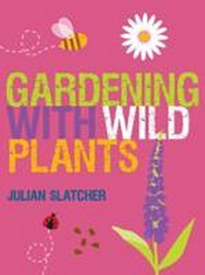 Gardening with Wild Plants