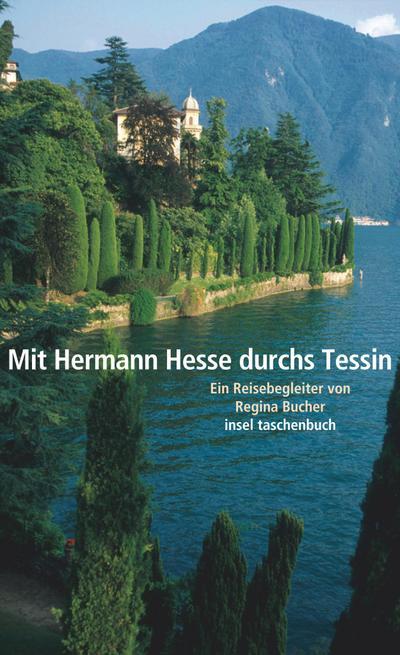 Mit Hermann Hesse durchs Tessin