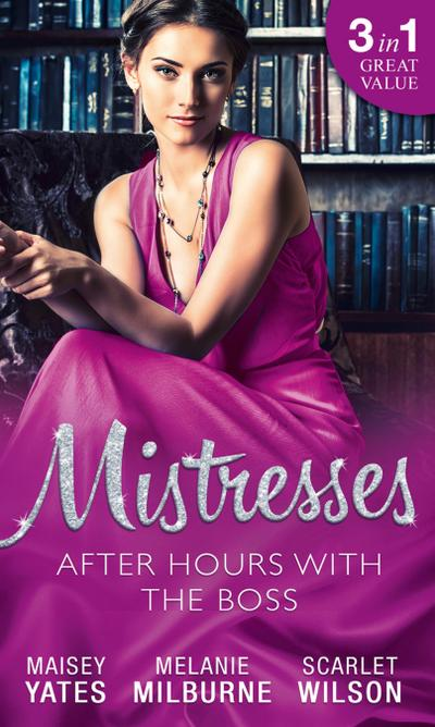 Mistresses: After Hours With The Boss: Her Little White Lie / Their Most Forbidden Fling / An Inescapable Temptation (Mills & Boon M&B)