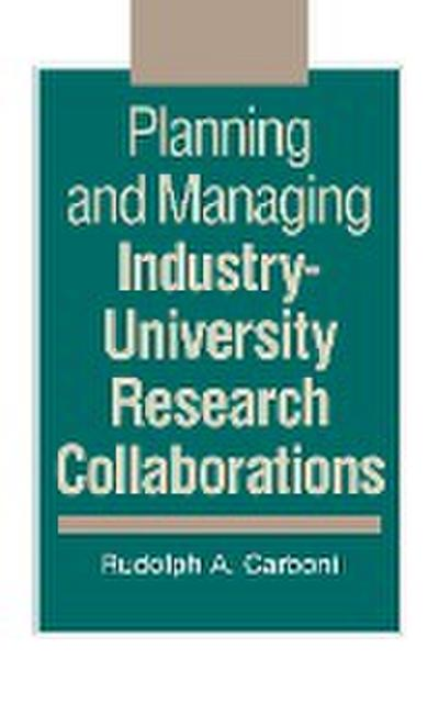 Planning and Managing Industry-University Research Collaborations