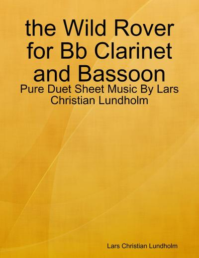 the Wild Rover for Bb Clarinet and Bassoon - Pure Duet Sheet Music By Lars Christian Lundholm