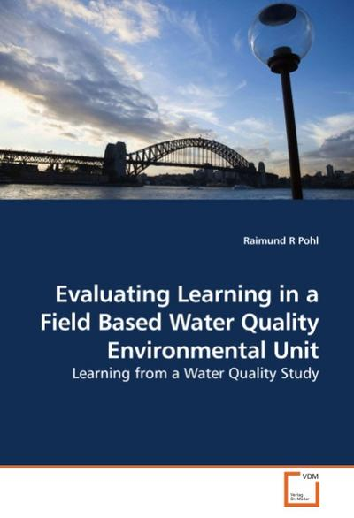 Evaluating Learning in a Field Based Water Quality Environmental Unit