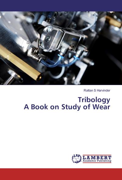 Tribology A Book on Study of Wear