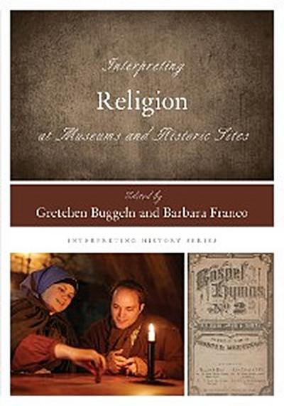 Interpreting Religion at Museums and Historic Sites