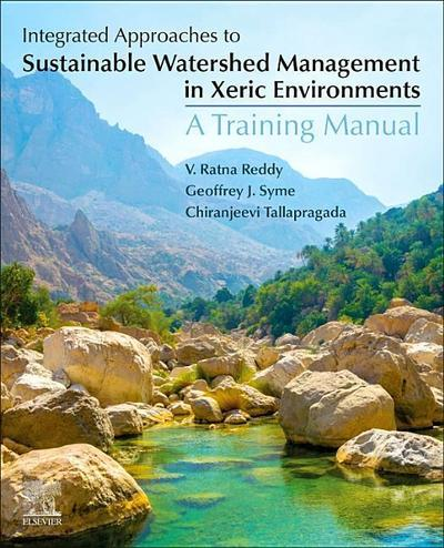 Integrated Approaches to Sustainable Watershed Management in Xeric Environments: A Training Manual